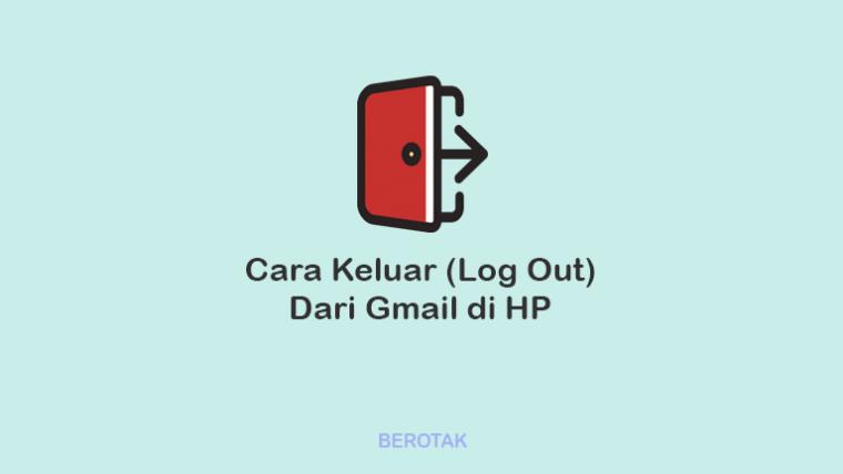 Cara Keluar Dari Gmail di HP