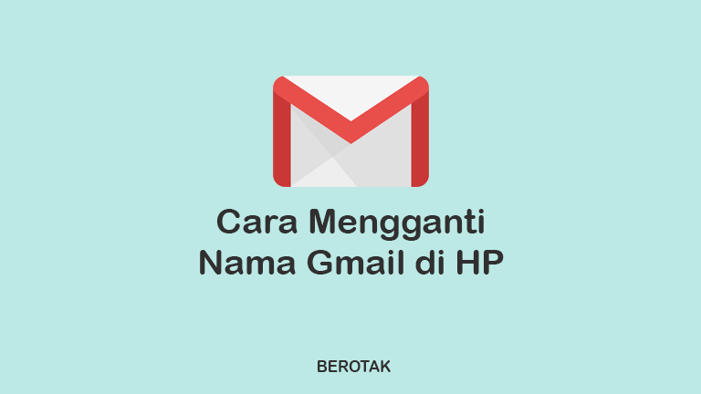 Cara mengganti nama akun google di android,cara mengganti nama akun gmail di hp