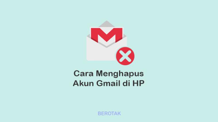 Cara Menghapus Akun Gmail Permanen di HP