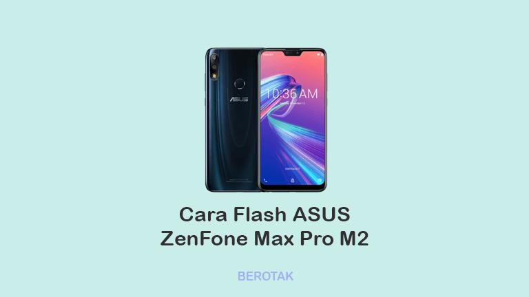 Cara Flash Asus ZenFone Max Pro M2 dengan PC ataupun tanpa PC