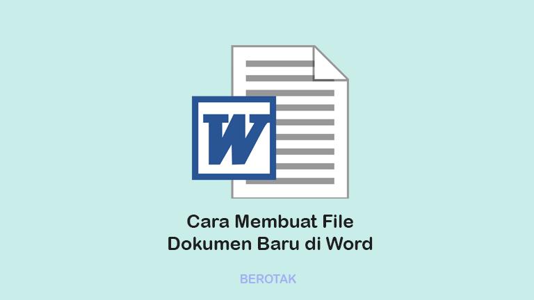 Cara Membuat Dokumen Baru di Microsoft Office Word