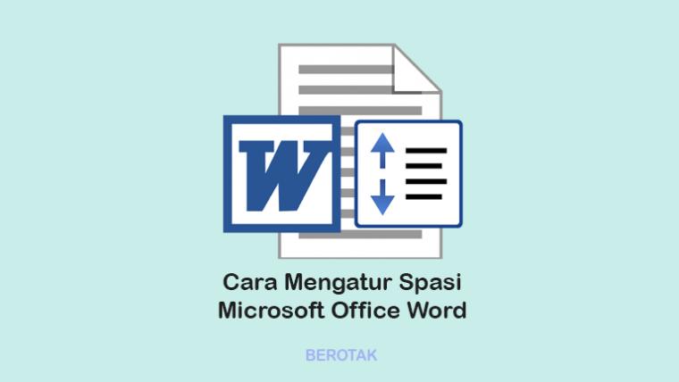 Cara Mengatur Spasi di Word Semua Versi Lengkap