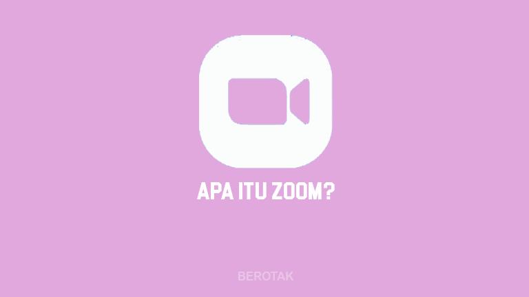 Apa Itu Zoom?
