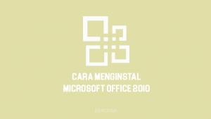 Cara Instal Office 2010 di Windows 7