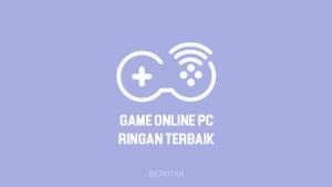 Game Online PC Ringan Terbaik untuk PC Lemot atau Kentang