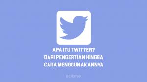 Apa itu Twitter Dari Pengertian Twitter, Fungsi, Sejarah hingga cara menggunakan twitter