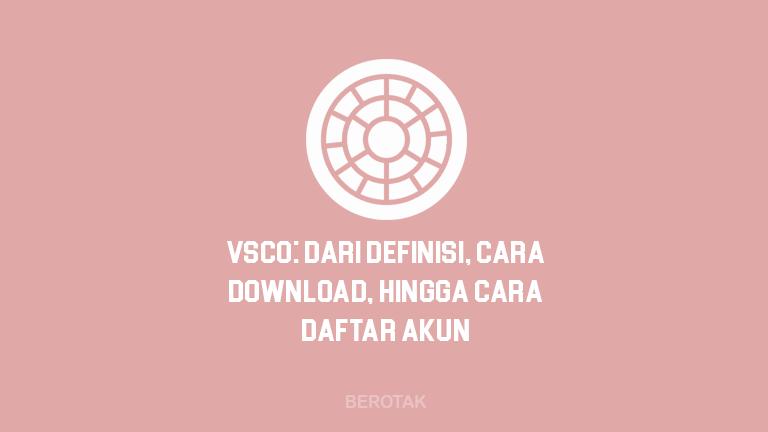 Cara Download & Instal VSCO