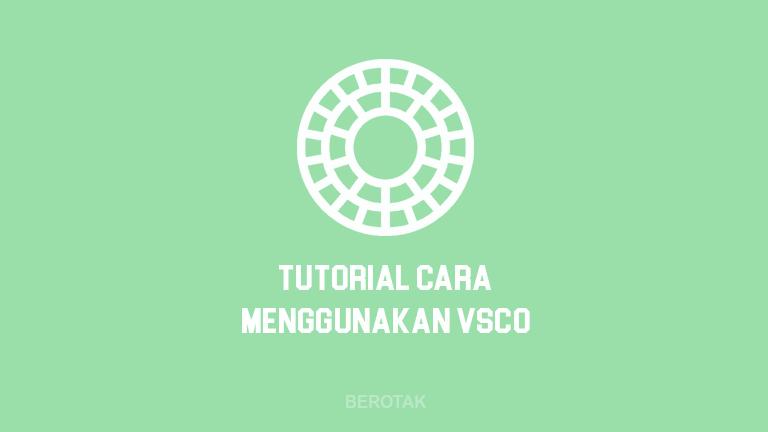 Tutorial Cara Menggunakan Aplikasi VSCO