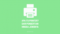 Apa Itu Printer - Dari Pengertian Printer, Fungsi Printer hingga Jenis Printer apa saja