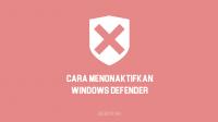 Cara Menonaktifkan Windows Defender di Laptop, PC Komputer pada Windows 10, 8, 7, Vista, XP dan semua versi Windows lainnya