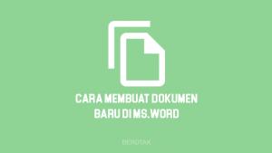 Cara Membuat Dokumen Baru di Word Semua Versi Lengkap