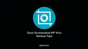 Cara Screenshot HP Vivo Semua Tipe dengan Mudah