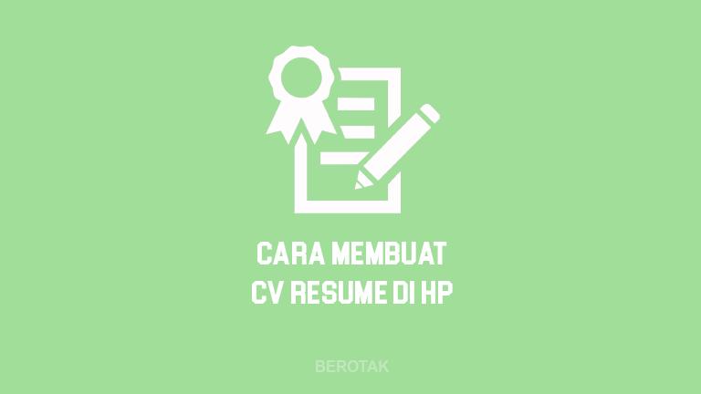 Cara Buat CV di HP dengan Mudah