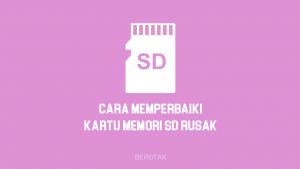 Cara Memperbaiki Kartu Memori SD Card yang rusak, tidak terbaca, minta diformat, error, dan tidak bisa diformat baik dengan PC & Tanpa PC