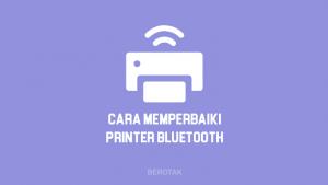 Cara Memperbaiki Printer Bluetooth yang Error & Rusak untuk mengatasi printer yang tidak berfungsi atau tidak terbaca dan baterai rusak