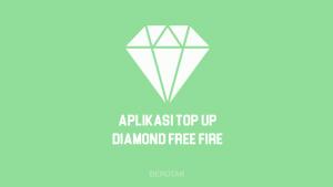 Aplikasi Top Up Diamond Free Fire (FF) Murah & Legal Terpercaya 2021
