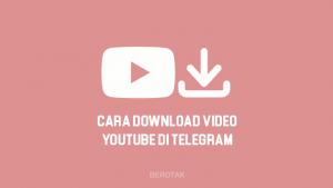 Tutorial Bagaimana Cara Download Video Youtube di Telegram Terbaru 2021