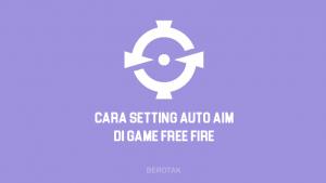Tutorial Bagaimana Cara Setting Auto Aim Free Fire (FF) Terbaru 2021