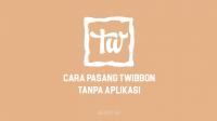 Cara Memasang Twibbon Tanpa Aplikasi Secara Online di HP