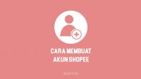 Cara Membuat Akun Shopee untuk Berjualan dan Berbelanja serta Gratis Ongkir