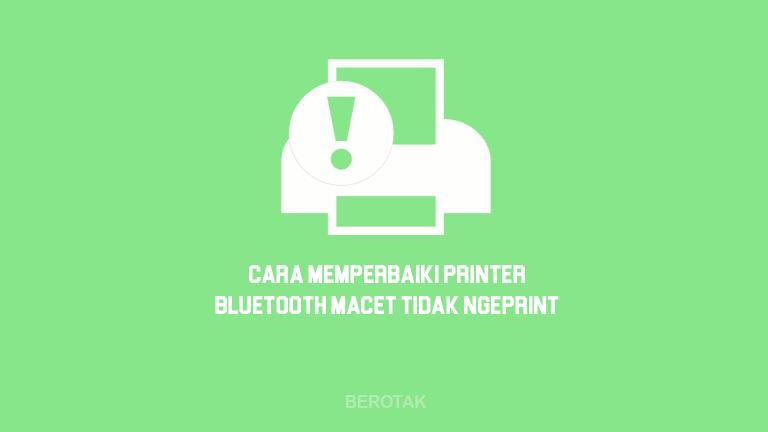 Cara Memperbaiki Printer Bluetooth Kertas Macet Tidak Mau Ngeprint atau Mencetak