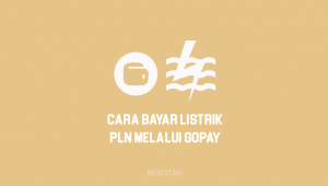Cara Bayar Tagihan Listrik PLN & Beli Token Listrik Pakai GoPay