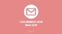 Cara Membuat Akun Gmail Baru di HP