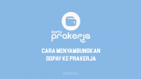 Cara Menyambungkan GoPay ke Prakerja Terlengkap & Terbaru 2021