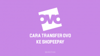 Cara Transfer OVO Ke ShopeePay untuk top up Saldo ShopeePay lewat OVO