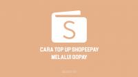Cara isi saldo ShopeePay lewat GoPay untuk Top Up ShopeePay lewat GoPay